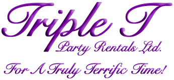 Triple T Party Rentals Ltd. - For A Truly Terrific Time!